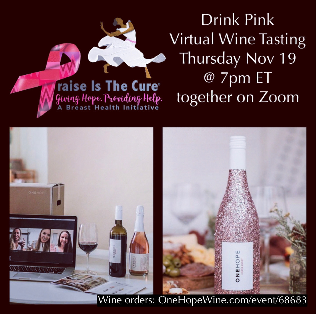 Drink Pink! Click to order wine. All orders benefit Praise is the Cure.